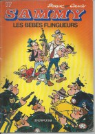 "SAMMY  "" LES BEBES FLINGUEURS ""   -  BERCK / CAUVIN - E.O.  1983  DUPUIS - Sammy"