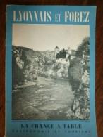 1954  LA FRANCE A TABLE  :  En LYONNAIS Et FOREZ (Condrieu , Charlieu , Etc...) - Boeken, Tijdschriften, Stripverhalen