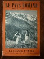1955  LA FRANCE A TABLE  :  En  PAYS ROMAN Genève - Vaud - Valais ( Lotschental , Vevey , Lavaux..etc) - Boeken, Tijdschriften, Stripverhalen