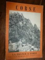 1956  LA FRANCE A TABLE  :  En  CORSE (Propriano , Cuscione , Vescovato , Ajaccio , Etc....) - Boeken, Tijdschriften, Stripverhalen