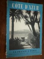 1956  LA FRANCE A TABLE  : En  CÔTE D'AZUR (J. Medecin Et Nice, Monaco ,St-Paul-de-Vence,Antibe ,Juan-les-Pins ,Le Cap - Boeken, Tijdschriften, Stripverhalen