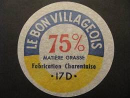 17043b - étiquette De Fromage - Le Bon Villageois 75% - Fromagerie De SEMUSSAC - Charente-Maritime 17D - Fromage