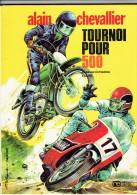 ALAIN CHEVALLIER 1974 TOURNOI POUR 500 PAR DUCHATEAU ET DENAYER ROSSEL EDITION ORIGINALE - Original Edition - French