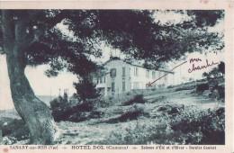 Sanary - ** Belle Cpa De L'Hôtel Dol  **  - Ed: Sans (voir Description ) - Sanary-sur-Mer
