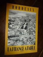 1958 LA FRANCE A TABLE :  BORDEAUX  Jacques Chaban-Delmas ; Les Vins , Les Recettes..etc - Boeken, Tijdschriften, Stripverhalen
