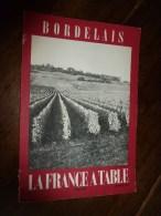 1959  LA FRANCE A TABLE :  Le BORDELAIS (Arcachon , Libourne , La Brède , Attelage De Boeufs En Vendange..etc - Boeken, Tijdschriften, Stripverhalen