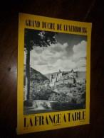 1961 LA FRANCE A TABLE : Le GRAND DUCHE De LUXEMBOURG  (Vianden , Echternach , Etc....) - Boeken, Tijdschriften, Stripverhalen