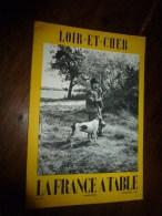 1961 LA FRANCE A TABLE : Le LOIR Et CHER  (Blois , Saint-Aignan , Chambord , Fréchines, Etc... - Boeken, Tijdschriften, Stripverhalen