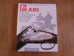 FN 100 Ans HISTOIRE D´ UNE GRANDE ENTREPRISE LIEGEOISE 1889 1989 Fabrique Nationale Herstal Arme Armement Auto Moto Bus - Cultuur