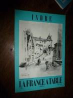 1962 LA FRANCE A TABLE :   L' INDRE  (Châteauroux , Nohant , St-Benoit-du-Sault, Fongombault, Châtre ,Issoudun...etc - Boeken, Tijdschriften, Stripverhalen