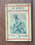 Le Soldat Selon Les Grands Poètes - Coll Les Chefs D'oeuvres En Poche - 1918 - 1901-1940
