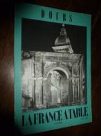 1967 LA FRANCE A TABLE :le DOUBS (Besançon,Granvelle à Ledoux,Mouthier-Haute-Pierre,Nans-sous-Ste-Anne,Joux,Ornans,Lods - Boeken, Tijdschriften, Stripverhalen