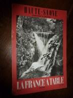 1967 LA FRANCE A TABLE : La Hte-SAÔNE Et TERRITOIRE De BELFORT (St-Colomban,Vesoul,Ronchamp,Luxeuil,Faverney..etc, - Boeken, Tijdschriften, Stripverhalen