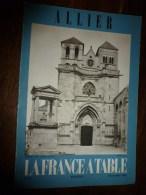 1968  LA FRANCE A TABLE : L'ALLIER (Souvigny,Moulins,Neuilly-le-Réal,Villeneuve-sur-A,St-Pourçain,Bourbon-l'A, âne Att. - Boeken, Tijdschriften, Stripverhalen