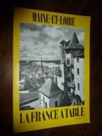 1973  LA FRANCE A TABLE :  Le MAINE Et LOIRE (Saumur,Curmonsky,Plessis-Bourré,Serrant,Montsoreau,Montreuil-Bellay....etc - Boeken, Tijdschriften, Stripverhalen