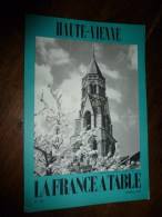1973  LA FRANCE A TABLE : La HAUTE-VIENNE  (Saint-Léonard-de-Noblat , Rochechouart , Jean Giraudoux..etc - Boeken, Tijdschriften, Stripverhalen