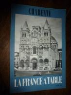 1973  LA FRANCE A TABLE : La CHARENTE  ( Angoulême, Confolens , Saint-Amant-de-Boixe...etc - Boeken, Tijdschriften, Stripverhalen