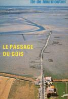 85 - ILE DE NOIRMOUTIER - Le Passage Du Gois - Ile De Noirmoutier