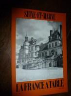 1974  LA FRANCE A TABLE : La SEINE Et MARNE (Fontainebleau,Coulommier,Vaux-le-Vicomte,Crécy,Jouy,Montereau,Provins,etc. - Boeken, Tijdschriften, Stripverhalen