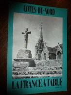 1974  LA FRANCE A TABLE : Les CÔTES Du NORD* (* ARMOR) (Plounevez,Dinan,Tréguier,Trégastel,Pors-Even,St-Brieuc,Lannion - Boeken, Tijdschriften, Stripverhalen