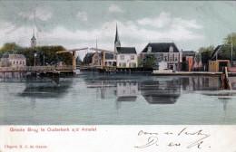 GROOTE BRUG TE OUDERKERK (Südholland) A/D AMSTEL, Gel.1904 - Pays-Bas