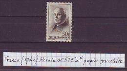 France Petain (1942) Y/T N° 525a * (papier Jaunâtre) - Varietà: 1941-44 Nuovi