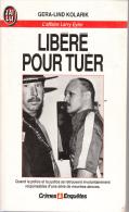 J´ai Lu Crimes Et Enquetes  Libere Pour Tuer Par Gera-lind Koralik L'affaire Larry Eyler - J'ai Lu