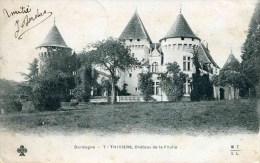 7 - THIVIERS - Château De La Filolie (date 1903) - Thiviers