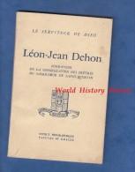 Livre De 1958 - Père Léon Jean DEHON  - Notice Biographique , Faveurs & Grace - RARE - Né à La Capelle ( Aisne ) - Religion