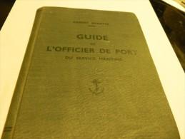 GUIDE DE L'OFFICIER DU PORT DU SERVICE MARITIME DE 1935. PAR RAOUL BARATTE. - Libros, Revistas, Cómics