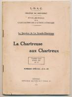 LA CHARTREUSE AUX CHARTREUX Revue Mensuelle De La Ligue Dauphinoise D'Action Catholique N° 10 Mars 1927 - Livres, BD, Revues