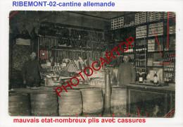 RIBEMONT-Cantine Allemande-Saucisses-Biere-Conserves-Carte Photo Allemande-Guerre 14-18-1 WK-France-02- - Frankreich
