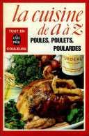 La Cuisine De A à Z : Poules, Poulets, Poulardes (ISBN 2253007773) - Gastronomie