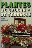 Plantes De Balcon Et De Terrasse Par André Perrichon (ISBN 2253010030) - Garden