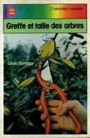 Greffe Et Taille Des Arbres Par Louis Giordano (ISBN 2253031747 EAN 9782253031741) - Garden