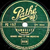 78 Trs  25 Cm  état B - Pathé PG 157 - GEORGES BRIEZ - MANUELITA - POUPEE DE PAPIER - 78 Rpm - Gramophone Records
