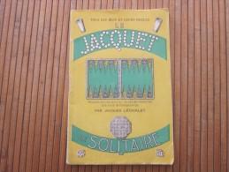 1945 JEU Le Jacquet Le Solitaire Tous Les Jeux & Leurs Règles Leurs Variétés Les Plus Intéressantes Par Jacques Lech - Sonstige