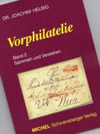 MICHEL Handbuch Vorphilatelie 2004 Neu ** 30€ Kommunikation Sammeln Verstehen Briefe New Philatelic History Book Germany - Livres & CDs