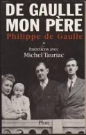 PHILIPPE DE GAULLE / DE GAULLE MON PERE / TOME 1 / HISTOIRE POLITIQUE GUERRE MONDIALE SOUVENIRS DONSPF - Histoire
