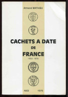 4 - Armand Mathieu - Cachets A Date De France - - Stamps