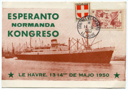 FRANCE THEME ESPERANTO CARTE ESPERANTO AVEC VIGNETTE + OBLITERATION CONGRES ESPERANTO LE HAVRE 14-5-1950 - Esperanto