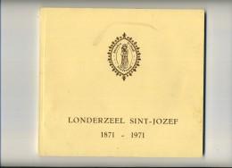 Londerzeel = Sint Jozef ( Boek 180 Blz: Parochie Geschiedenis - D'hei Gehucht - Foto's - Heemkundig - Reclame Handelaars - Londerzeel