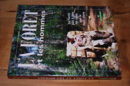 La Forêt Et Les Hommes, La Forêt Pas à Pas Et Ceux Qui La Font Vivre Par Nicole Reynès, Ed. Rustica - ONF 1998, NEUF - Natur