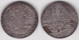 RARE AUTRICHE ÖSTEREICH  : 12 KREUTZER 1795 F (voir Scan) - Austria