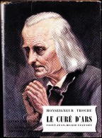 Monseigneur Trochu - Le Curé D´ ARS - Librairie Arthème Fayard  / Le Livre Chrétien N° 7 - ( 1953 ) . - Religion