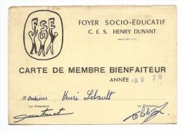 CARTE DE MENBRE BIENFAITEUR Foyer Social Educatif CES HENRY DUNANT Année 69-70-mr LEBAULT HENRI  President - Cartes