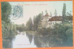 "CPA  10 AUBE - TROYES ""La Seine à SAINT-LYE""  1908   Ed: Vve Bertrand Troyes - Troyes"
