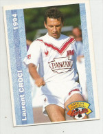 Carte Panini 1994  Girondins De Bordeaux  N° 63  Laurent Croci - Trading Cards