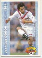 Carte Panini 1994  Girondins De Bordeaux  N° 55    Jean Luc  Dogon - Trading Cards