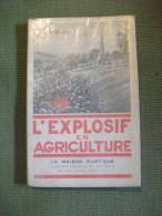L'explosif En Agriculture De Piédallu La Maison Rustique 1937 Illustré - Jardinage